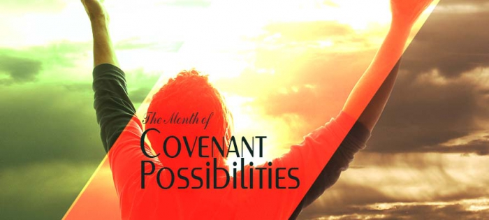 THE MONTH OF COVENANT POSSIBILITIES
